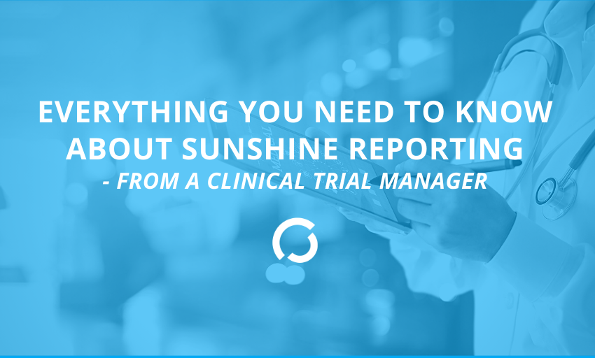 Everything You Need To Know About Sunshine Reporting – From A Clinical Trial Site Manager